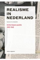 Realisme in Nederland. Critici kiezen positie 1925-1945 | Mieke Rijnders | 9789462081345 | nai010