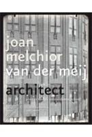 Joan Melchior van der Meij architect. Pionier van de Amsterdamse School | Michiel Kruidenier, Paul Smeets | 9789462081574