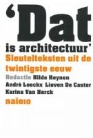 Dat is architectuur. Sleutelteksten uit de twintigste eeuw - herdruk   Hilde Heynen, André Loeckx, Lieven De Cauter, Karina Van Herck   9789462081840