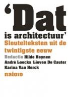 Dat is architectuur. Sleutelteksten uit de twintigste eeuw - herdruk | Hilde Heynen, André Loeckx, Lieven De Cauter, Karina Van Herck | 9789462081840