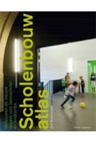 Scholenbouwatlas. Verbouwen als nieuwe opgave voor basisscholen en kindcentra | Dolf Broekhuizen | 9789462081963