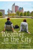Weather in the City. How Design Determines the Urban Climate | Sanda Lenzholzer | 9789462081987