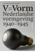 V = Vorm. Nederlandse vormgeving 1940-1945 | Yvonne Brentjens | 9789462082083