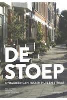 DE STOEP. Ontmoetingen tussen huis en straat | Eric van Ulden, Daniel Heussen, Sander van der Ham | 9789462082090
