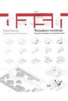 DASH 12/13. Global Housing. Models for the Affordable House | Frederique van Andel, Dick van Gameren, Pierijn van der Putt | 9789462082106