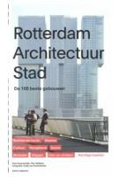 Rotterdam Architectuur Stad. De 100 beste gebouwen   Paul Groenendijk, Piet Vollaard, Peter de Winter, Ossip van Duivenboden   9789462082298