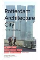 Rotterdam Architecture City   The 100 best buildings   Paul Groenendijk, Piet Vollaard, Peter de Winter, Ossip van Duivenboden   9789462082304