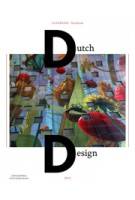 Dutch Design. Yearbook 2015 | Timo de Rijk, Joost Alferink, Jan Konings, Richard van der Laken | 9789462082465