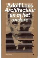 Adolf Loos. Architectuur en al het andere | Adolf Loos | 9789462082472