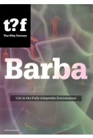 Barba. Life in the Fully Adaptable (ebook) | Winy Maas, Ulf Hackauf, Adrien Ravon, Patrick Healy | 9789462082564