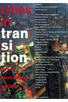 Cities in Transition. Power, Environment, Society - ebook | Wowo Ding, Arie Graafland Andong Lu | 9789462082601