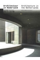 Architecture in the Netherlands. Yearbook 2015/2016 | Tom Avermaete, Kirsten Hannema, Hans van der Heijden, Edwin Oostmeijer | 9789462082786 | nai010