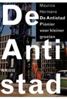 De Antistad. Pionier van kleiner groeien | Maurice Hermans | 9789462082854 | nai010