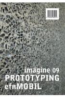 PROTOTYPING efn MOBILE. Imagine 09 | Ulrich Knaack, Tillman Klein, Marcel Bilow, Uta Pottgiesser, Jens Böke | 9789462082915 | nai010