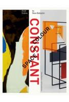 CONSTANT. Space + Colour. From Cobra to New Babylon | Ludo van Halem, Trudy Nieuwenhuys-van der Horst | 9789462083011 | nai010, Cobra Museum