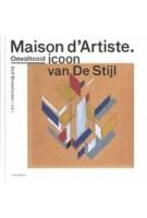 Maison d'artiste. Een onvoltooid icoon van De Stijl | Dolf Broekhuis | 9789462083035 | nai010