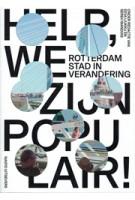 Help we zijn populair! Rotterdam stad in verandering | Sereh Mandias, Eeva Liukku, vers beton | 9789462083066 | nai010