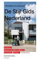 De Stijl Gids Nederland. 100 plekken om te bezoeken - ebook | Paul Groenendijk, Piet Vollaard | 9789462083264