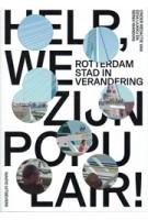 Help, we zijn populair! Rotterdam stad in verandering - ebook | Sereh Mandias, Eeva Liukku | 9789462083479