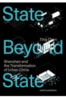 A State Beyond the State. Deciphering Chinese Urban Transformation | Ting Chen | 9789462083493