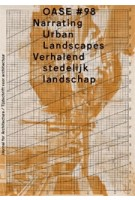 OASE 98. Narrating Urban Landscapes - ebook | 9789462083691