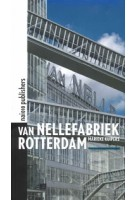 Van Nellefabriek Rotterdam Marieke Kuipers | Marieke Kuipers | 9789462083950 | nai010