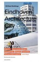 Eindhoven Architecture City. the 100 best buildings | Kees Doevendans, René Erven | 9789462084209