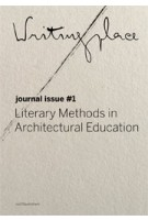 Writingplace Journal for Architecture and Literature. Literary Methods in Architectural Education | Klaske Havik, Davide Perottoni, Mark Proosten | 9789462084360