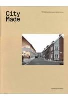 City Made. Building the Productive City | TRANS architectuur | stedenbouw, Job Floris, Nina Rappaport, Mark Brearley | 9789462084582