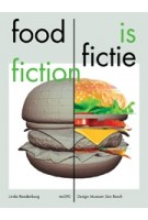 Food is Fiction. Stories on Food and Design | Linda Roodenburg | 9789462084674