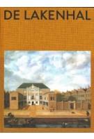 Museum De Lakenhal. Gebouw - geschiedenis - collectie | Meta Knol, Aukje Vergeest, Jori Zijlmans | 9789462084902