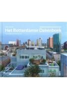 Het Rotterdamse Dakenboek. Nieuw gebruik van dak en stad | Esther Wienese | 9789462085138 | nai010