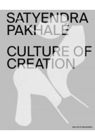 Satyendra Pakhalé. Culture of Creation | 9789462085145 | nai010