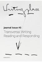 Writingplace. Journal 3. Transversal Writing, Reading and Responding   Klaske Havik, Marko Jobst   9789462085312   nai010