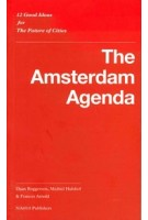 The Amsterdam Agenda. 12 Good Ideas for the Future of Cities (e-book) | Daan Roggeveen, Michiel Hulshof, Frances Arnold | 9789462085435 | nai010