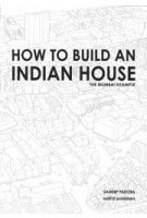 How to Build an Indian House. The Mumbai Example | Sameep Padora | 9789462085534 | nai010