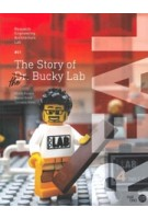 The Story of Dr. Bucky Lab (e-book) Research Engineering Architecture Lab - REAL #01 | Ulrich Knaack, Marcel Bilow, Tillmann Klein | 9789462085695 | nai010