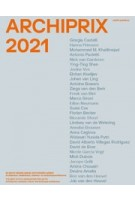 Archiprix 2021. The Best Dutch Graduation Projects Architecture, Urbanism, Landscape Architecture | 9789462086333 | nai010
