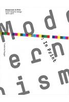 Modernism: In Print. Dutch Graphic Design 1917-2017 | Frederike Huygen & Vic Joseph | Uitgeverij Lecturis B.V. | 9789462262249