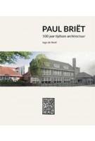 Paul Briët. 100 jaar tijdloze architectuur | Inge de Neef | 9789462263055 | Lecturis