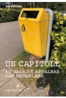 De Capitole. 40 jaar de afvalbak van Nederland | Bas Pruyser, Sybrand Zijlstra | 9789462263758 | Lecturis