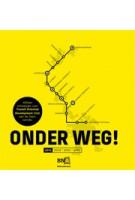 ONDER WEG! Vijftien ontwerpen voor Transit Oriented Development (TOD) aan de Zaancorridor | Hans de Boer, Thijs van den Boomen, Paul Chorus, Jutta Hinterleitner | 9789462285705