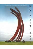 WONDERTUINEN. De mooiste beeldentuinen van de wereld | Gijs van Tuijl, Paul Kramer (fotografie) | 9789462621091 | Waanders
