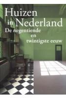 Huizen in Nederland. De negentiende en twintigste eeuw   Dolf Broekhuizen, Coert Peter Krabbe, Niek Smit   9789462621749