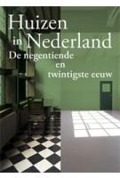 Huizen in Nederland. De negentiende en twintigste eeuw | Dolf Broekhuizen, Coert Peter Krabbe, Niek Smit | 9789462621749