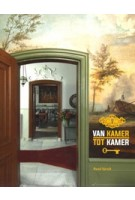 VAN KAMER TOT KAMER 500 Jaar wonen in Nederland | Ruud Spruit | Waanders | 9789462621770 | Waanders