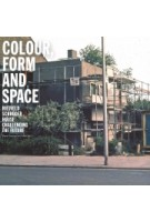 Colour, Form and Space. Rietveld Schröder House challenging the Future | Marie-Therese van Thoor (ed.) | 9789463661454 | TU Delft