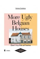 9789463935203   more ugly belgian houses hannes coudenys   Hannes Coudneys