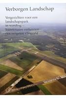 Verborgen Landschap vergezichten voor een landschapspark - kunstenaars verkennen een vergeten vliegveld | JAPSAM BOOKS | 9789490322830