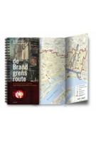 De Brandgrensroute. Literair-historische wandeling langs de lijn tussen heden en verleden in Rotterdam